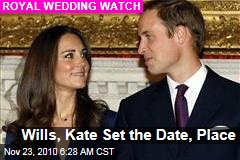 Wills, Kate Set the Date, Place