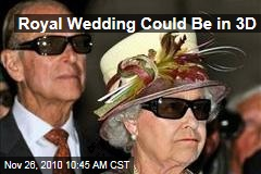 Royal Wedding Could Be in 3D