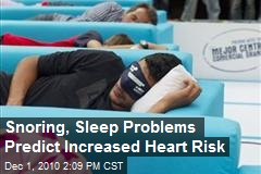 Snoring, Sleep Problems May Increase Heart Risk