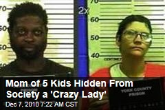 Mom of 5 Kids Hidden From Society a 'Crazy Lady'