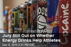Jury Still Out on Whether Energy Drinks Help Athletes