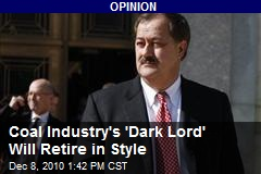 Coal Industry's 'Dark Lord' Will Retire in Style