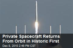 Private Spacecraft Returns From Orbit in Historic First