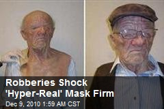 Robberies Shock 'Hyper-Real' Mask Firm