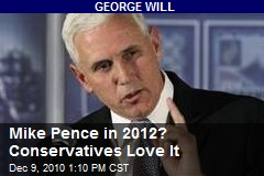 Mike Pence in 2012? Conservatives Love It
