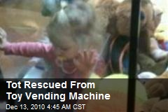 Tot Rescued From Toy Vending Machine