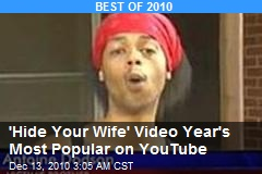 'Hide Your Wife' Vid Year's Most Popular on YouTube