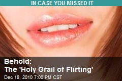 Behold: The 'Holy Grail of Flirting'