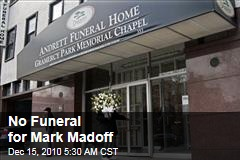 No Funeral for Mark Madoff