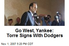 Go West, Yankee: Torre Signs With Dodgers