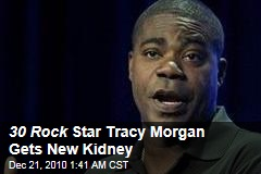 30 Rock Star Tracy Morgan Recovering From Kidney Transplant