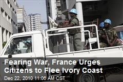 Fearing War, France Urges Citizens to Flee Ivory Coast