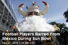 Football Players Barred From Mexico During Sun Bowl