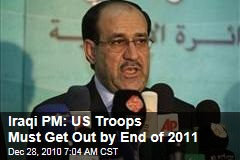 Iraqi PM: US Troops Must Get Out by End of 2011