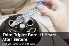 Third Triplet Born 11 Years After Sisters