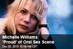 Michelle Williams 'Proud' of Oral Sex Scene