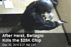 After Heist, Bellagio Kills the $25K Chip