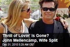 Thrill of Lovin' Is Gone? John Mellencamp, Wife Split