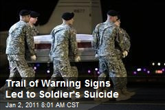 Trail of Warning Signs Led to Soldier's Suicide