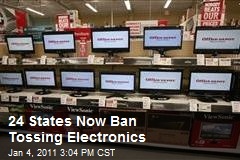 24 States Now Ban Tossing Electronics