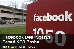 Facebook Deal Sparks Broad SEC Probe