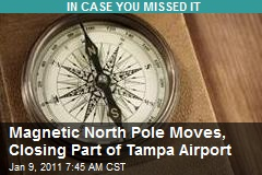 Magnetic North Pole Moves, Closing Part of Tampa Airport