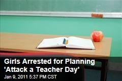 Girls Arrested for Planning 'Attack a Teacher Day'