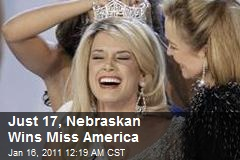 Just 17, Nebraskan Wins Miss America