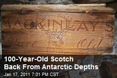 100-Year-Old Scotch Back From Antarctic Depths