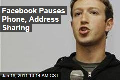 Facebook Pauses Phone, Address Sharing