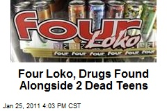 Four Loko, Drugs Found Alongside 2 Dead Teens