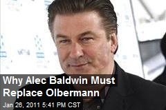 Why Alec Baldwin Must Replace Olbermann