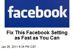 Fix This Facebook Setting as Fast as You Can