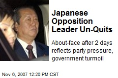 Japanese Opposition Leader Un-Quits
