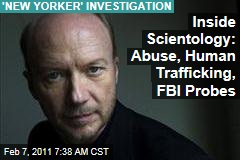 Inside Scientology: Abuse, Human Trafficking, FBI Probes