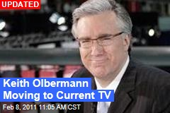 Keith Olbermann Moving to Current TV