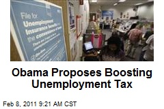 Obama Proposes Boosting Unemployment Tax
