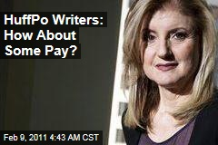 Huffpo Writers: How About Some Pay?