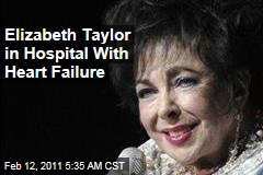 Elizabeth Taylor in Hospital With Heart Failure