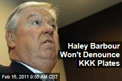 Haley Barbour on KKK License Plates: 'I Don't Go Around Denouncing People'