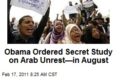 Obama Ordered Secret Study on Arab Unrest—in August