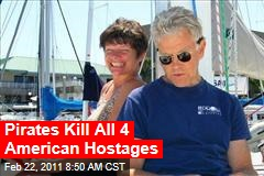 Pirates Kill All 4 American Hostages