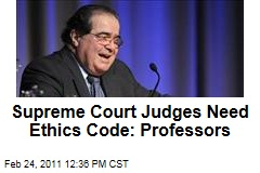 Law Professors Seek Ethics Code for Supreme Court Justices