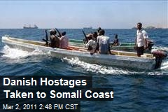 Danish Hostages Taken to Somali Coast