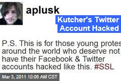 Ashton Kutcher's Twitter Account Hacked