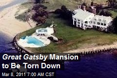 Great Gatsby Mansion to Be Torn Down