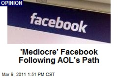 Beware, Facebook, You're Headed for AOL's Fate