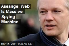 Assange: Web Is Massive Spying Machine