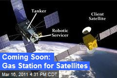 Coming Soon: Gas Station for Satellites