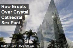 Row Erupts Over Crystal Cathedral Sex Pact